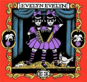 Evelyn Evelyn — Evelyn Evelyn []